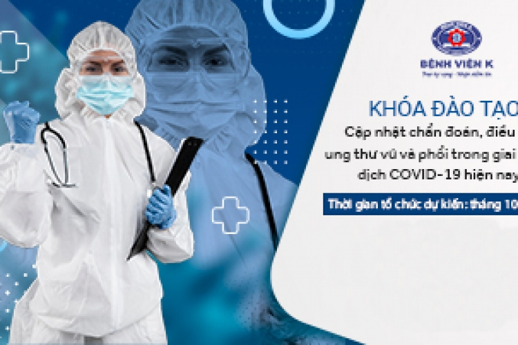 """Thông tin về Khóa đào tạo """"Cập nhật chẩn đoán, điều trị ung thư vú và phổi trong giai đoạn dịch COVID-19 hiện nay"""""""